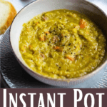 new Instant Pot Split Pea Soup Pinterest Image bottom design banner