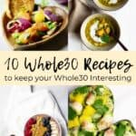 10 Whole30 Recipes to Keep Your Whole30 Interesting