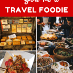 8 Ways To Know You're a Travel Foodie