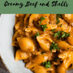 Pinterest Image for Creamy Beef and Shells