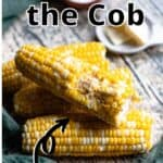 Corn on the Cob Pinterest Image top outlined title