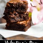 Valentine's Day Fudgy Brownies Pinterest Image Bottom Black Banner