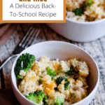 Back To School Cheesy Chicken and Rice Pinterest Image Top right brown banner