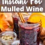 New Instant Pot Mulled Wine Pinterest Image top design banner