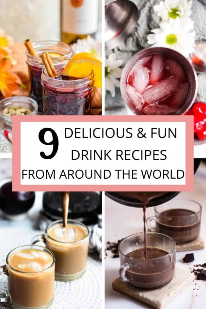 Round up Graphic showing 9 Delicious and fun drink recipes from around the world