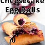 Blueberry Cheesecake Dessert Egg Rolls Pinterest Image top outlined title